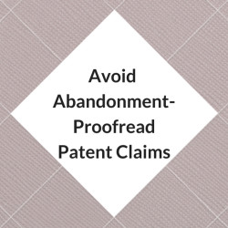 Avoid Abandonment-ProofreadPatent Claims