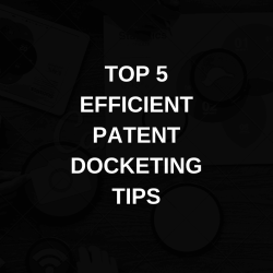 Top 5 Efficient Patent Docketing Tips- Feature