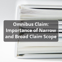 Omnibus Claim- Importance of Narrow and Broad Claim Scope