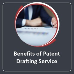 Benefits of Patent Drafting Service