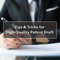 Tips and Tricks For High Quality Patent Draft