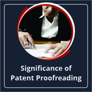 Significance of Patent Proofreading