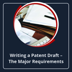 writing a patent draft_The major requirements
