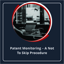 Patent Monitoring A Not to Skip Procedure
