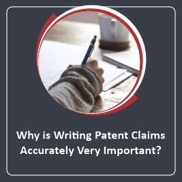 Why is Writing Patent Claims Accurately Very Important