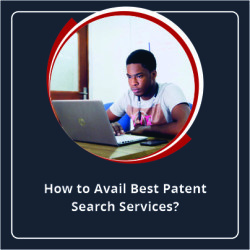 How to avail Best Patent Search Services?