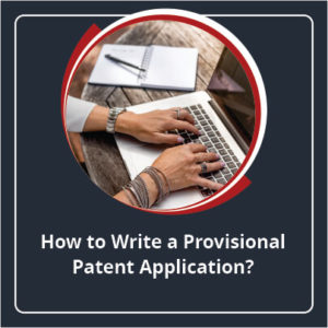 How to write a provisional patent application