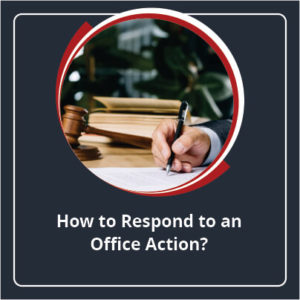 How to Respond to an Office Action?