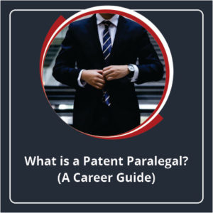 What is a Patent Paralegal A Career Guide