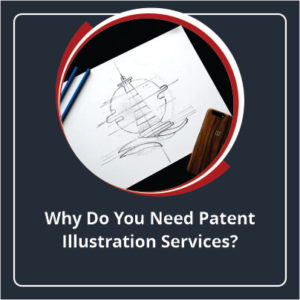 Why Do You Need Patent Illustration Services