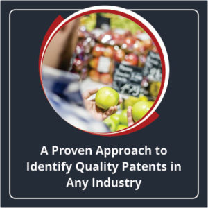A Proven Approach to Identify Quality Patents in Any Industry