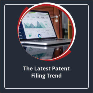 The Latest Patent Filing Trend