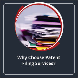 Why Choose Patent Filing Services?