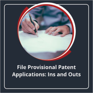 File Provisional Patent Applications Ins and Outs