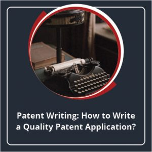 Patent Writing How to Write a Quality Patent Application